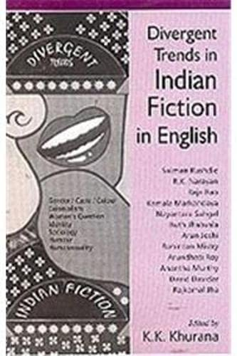 Divergent Trends in Indian Fiction in English: K.K. Khurana