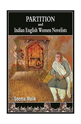 Partition and Indian English Women Novelists: Malik Seema