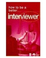 9788175540804: HOW TO BE A BETTER INTERVIEWER