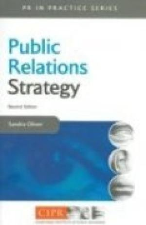Public Relations Strategy, Second Edition: Sandra Oliver