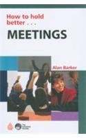 How to hold better Meetings: Alan Barker