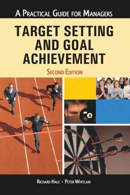 Target Setting and Goal Achievement, 2/e: Richard Hale Peter