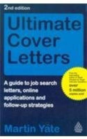 Ultimate Cover Letters, Second Edition: A guide to job search letters, online applications and ...