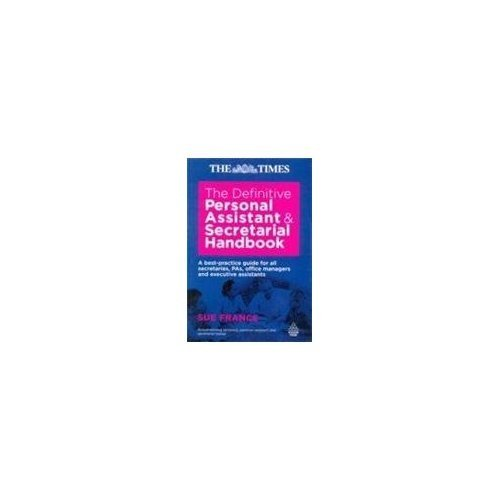9788175544963: The Definitive Personal Assistant & Secretarial Handbook: A Best-Practice Guide for all Secretaries, PAs, Office Managers & Executive Assistants