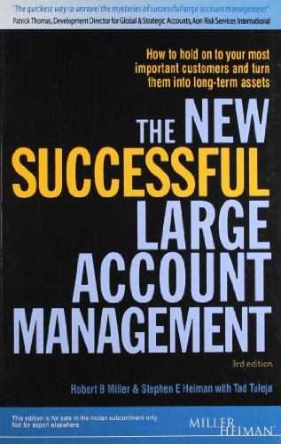 The New Successful Large Account Management: How to Hold on to your most Important Customers and ...