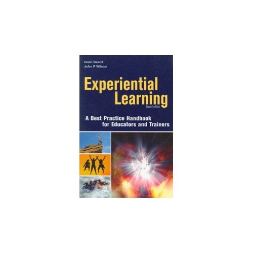 Experiential Learning, Second Edition: A Best Practice Handbook for Educators and Trainers: Colin ...