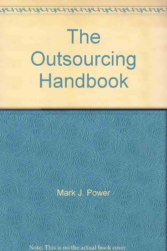 The Outsourcing Handbook: How to Implement a Successful Outsourcing Process: Carlo Bonifazi,Kevin C...