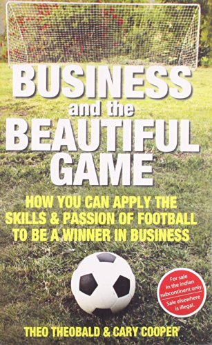 9788175545762: Business and the Beautiful Game: How You Can Apply the Skills and Passion of Football to be a Winner in Business