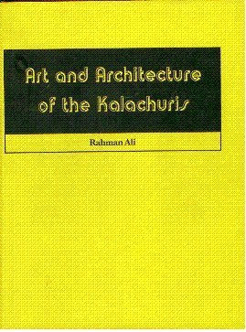 Art and Architecture of the Kalacuris: Rahman Ali