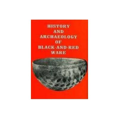 History and Archaeology of Black and Red Ware: H.N. Singh; Foreword By S.B. Deo