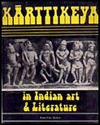 Kartikeya in Indian Art and Literature: Kanchan Sinha; Foreword By Bhagwant Sahai