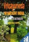 Vrksayurveda in Ancient India : With Original: Lallanji Gopal
