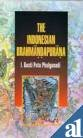 The Indonesian Brahmandapurana: Translated from the Original Classical Kawi Text