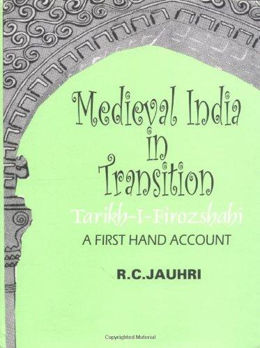Medieval India in Transition : Tarikh-i-Firoz Shahi: R C Jauhri