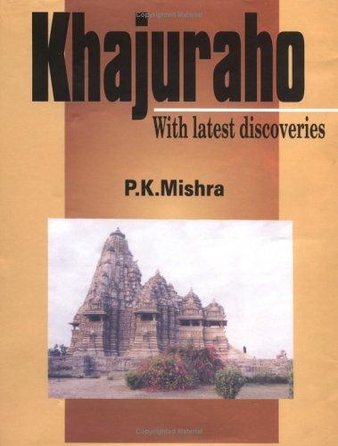 Khajuraho: With Latest Discoveries: P.K. Mishra