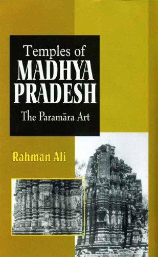 Temples of Madhya Pradesh: The Paramara Art: Rahman Ali