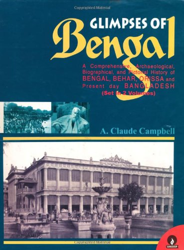 Glimpses of Bengal: A Comprehensive, Archaeological, Biographical,: A. Claude Campbell