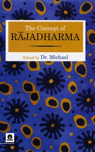The Concept of Rajadharma: Dr. Michael