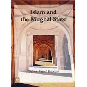 Islam and the Mughal State: Salma Ahmed Farooqui