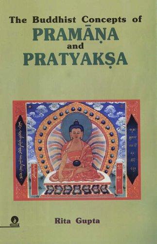 Buddhist Concepts of Pramana and Pratyaksa: Rita Gupta