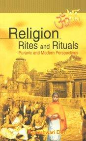 Religion, Rites and Rituals: Puranic and Modern Perspective: Rameshwari Devi