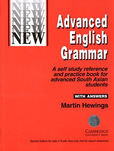 Advanced English Grammar: A self study reference and practice book for advanced South Asian ...