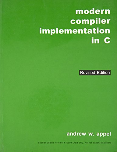 Modern Compiler Implementation in C: Andrew W. Appel