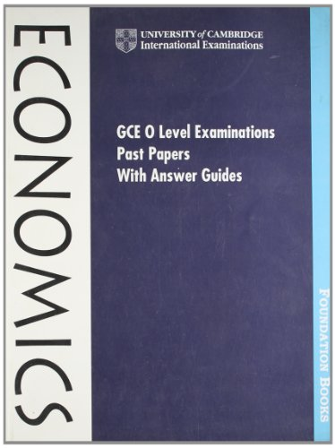 GCE O Level Examination Past Papers with Answer Guides: Economics (Cambridge International Examin...