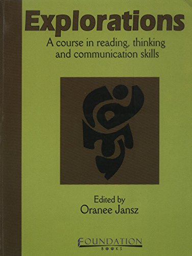 Explorations: A Course in Reading, Thinking and: Oranee Jansz (Ed.)