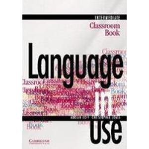 Language in Use: Intermediate Classroom Book (Series: Language in Use): Adrian Doff & Christopher ...