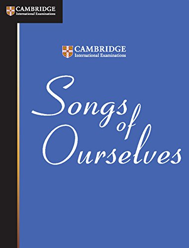 Songs of Ourselves (Cambridge International Examinations): Cambridge International Examinations
