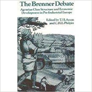 9788175962613: The Brenner Debate: Agrarian Class Structure and Economic Development in Pre-industrial Europe