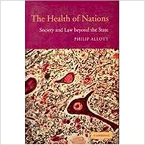 The Health of Nations: Society and Law Beyond the State: Philip Allott