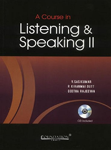 A Course in Listening & Speaking II: V. Sasikumar, P.