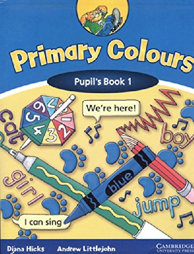 Primary Colours: Pupil`s Book 1 (We`re here!): Diana Hicks,Andrew Littlejohn