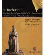 INTERFACE 1 :ENGLISH FOR BCOM/BBA/BCA,SEMESTER 1 WITH: RAVINDRAN PADMA