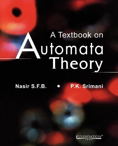 A Textbook on Automata Theory: Dr P.K. Srimani