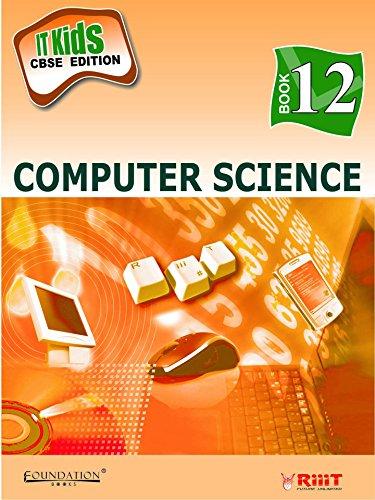 9788175965607: IT Kids: v. 12: Computer Science [CBSE]