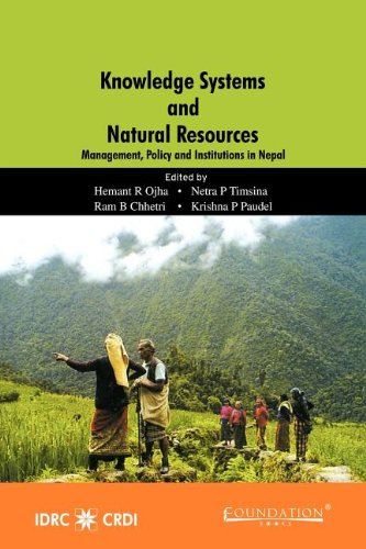 Knowledge Systems and Natural Resources: Hemant R. Ojha, Netra P. Timsina, Ram B. Chhetri, and ...