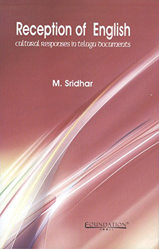 Reception of English: Cultural Responses in Telugu: M. Sridhar