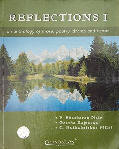 Reflections I: An Anthology of Prose, Poetry, Drama and Fiction: P. Bhaskaran Nair, G. Radhakrishna...