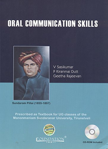 Oral Communication Skills: Prescribed as Textbook for: V. Sasikumar, P.