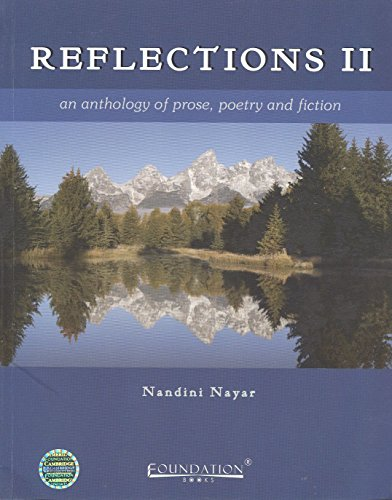 Reflections II: An Anthology of Prose, Poetry and Fiction: Nandini Nayar