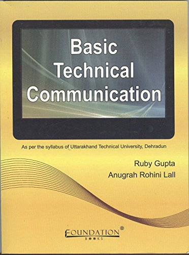 Basic Technical Communication (As per the Syllabus of Uttarakhand Technical University, Dehradun): ...