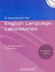 A Handbook for English Language Laboratories: E. Suresh Kumar,P.