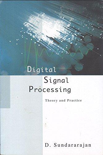 Digital Signal Processing: Theory and Practice: D. Sundararajan