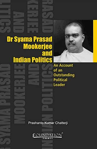 9788175967267: Dr Syama Prasad Mookerjee and Indian Politics: An Account of an Outstanding Political Leader