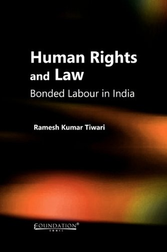 9788175967465: Human Rights and Law: Bonded Labour in India