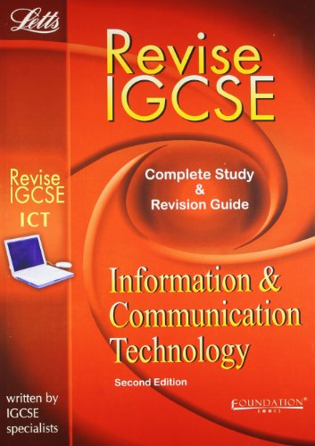 Letts Revise IGCSE Information and Communication Technology: Complete Study and Revision Guide (...