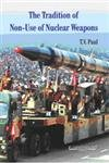 9788175967724: The Tradition of Non-Use of Nuclear Weapons